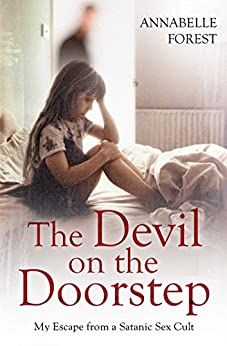 The Devil on the Doorstep: My Escape From a Satanic Sex Cult (English Edition) par [Forest, Annabelle]