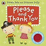 Please and Thank You: A Pirate Pete and Princess Polly book (Pirate Pete & Princess Polly)