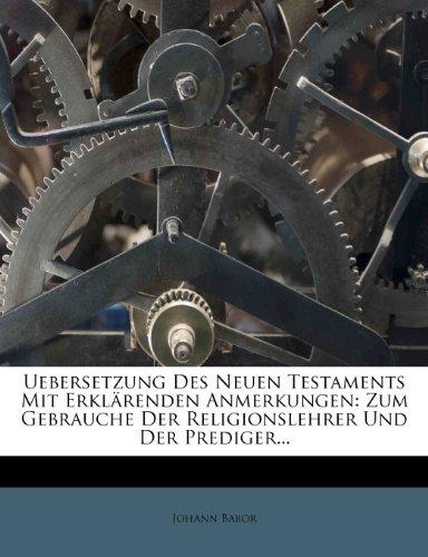 Uebersetzung des neuen Testaments mit erklärenden Anmerkungen, Erster Band