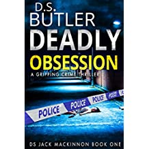 Deadly Obsession (DS Jack Mackinnon Crime Series Book 1)