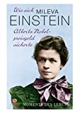 Wie sich Mileva Einstein Alberts Nobelpreisgeld sicherte - Anne-Kathrin Kilg-Meyer