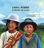 """Afficher """"Luna & Pedro, la récolte du cacao"""""""