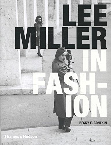 Lee Miller : In Fashion par Becky E. Conekin
