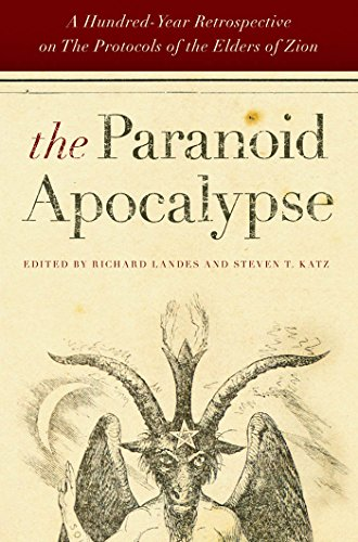 The Paranoid Apocalypse: A Hundred-Year Retrospective on The Protocols of the Elders of Zion (Elie Wiesel Center for Judaic Studies Series)