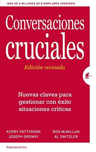 Conversaciones Cruciales - Edición revisada (Gestión del conocimiento) por Ron McMillan