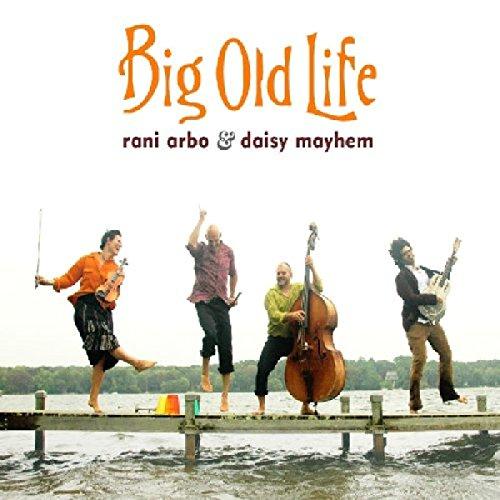 Rani & Daisy Mayhem Arbo: Big Old Life (Audio CD)