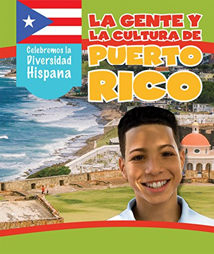 La gente y la cultura de Puerto Rico / The People and Culture of Puerto Rico (Celebremos la diversidad hispana / Celebrating Hispanic Diversity) por Elizabeth Krajnik