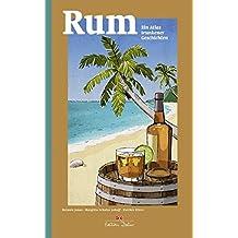 Rum: Ein Atlas trunkener Geschichten