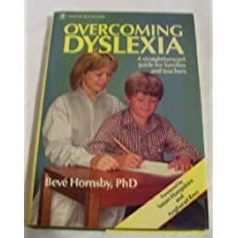 Overcoming Dyslexia: A Straightforward Guide for Families and Teachers/09352 (Positive health guide) by Beve Hornsby (1987-11-03)