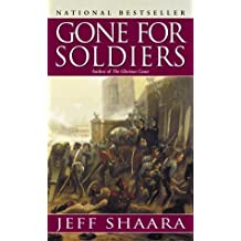 Gone for Soldiers: A Novel of the Mexican War by Jeff Shaara (2003-11-01)
