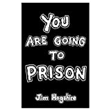 You Are Going to Prison by Jim Hogshire (1999-04-01)