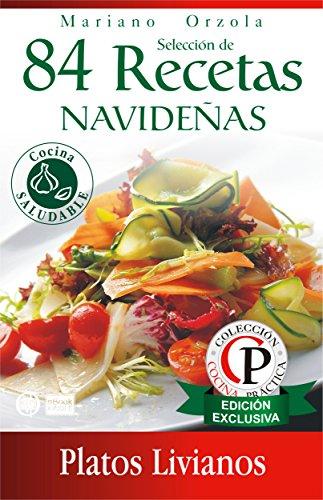 SELECCIÓN DE 84 RECETAS NAVIDEÑAS - PLATOS LIVIANOS (Colección Cocina Práctica)