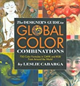 The Designer's Guide to Global Color Combinations by Leslie Cabarga (2001-11-30)