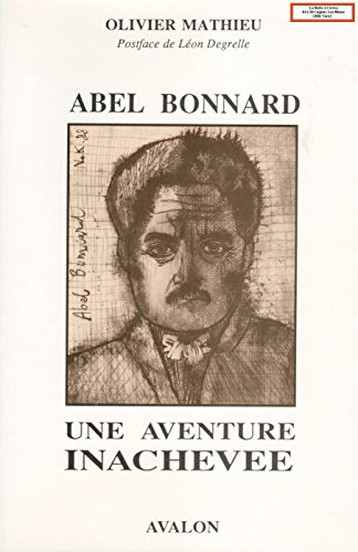 Abel Bonnard, une aventure inacheve