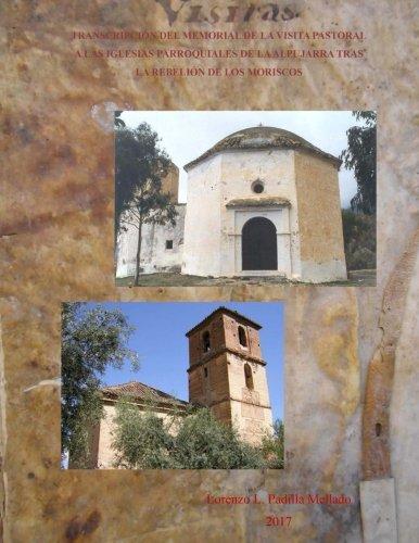 Transcripción del Memorial de la Visita Pastoral a las Iglesias Parroquiales de La Alpujarra tras la rebelión de los moriscos en el año de 1578-79