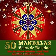 50 Mandalas Bolas de Navidad - Libro de colorear antiestrés - Nivel 1 Fácil - para niños y adultos principiantes: Libro de colorear Mandala para niños en el mágico mundo de la Navidad