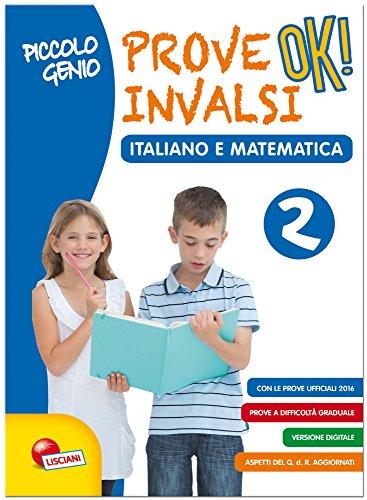 Piccolo genio. Prove INVALSI OK. Italiano e matematica. Per la Scuola elementare: 2