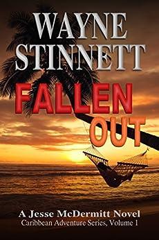 Fallen Out: A Jesse McDermitt Novel (Caribbean Adventure Series Book 1) (English Edition) von [Stinnett, Wayne]