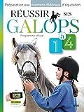 Réussir ses galops 1 à 4 : Préparation aux examens fédéraux d'équitation