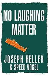 No Laughing Matter by Joseph Heller (2004-10-01)
