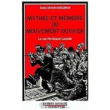 Mythes et mémoires du mouvement ouvrier. Le cas Ferdinand Lassalle