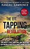Image de The EFT Tapping Revolution: cure anxiety, stress, addictions, pain, and attract love and wealth with the ultimate tapping solution (English Edition)