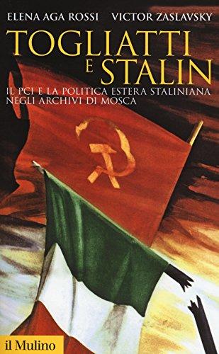 Togliatti e Stalin. Il PCI e la politica estera staliniana negli archivi di Mosca