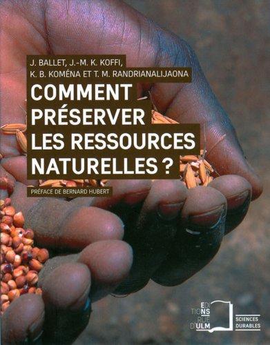 Comment préserver les ressources naturelles ? (Sciences durables) par Ballet Jérôme