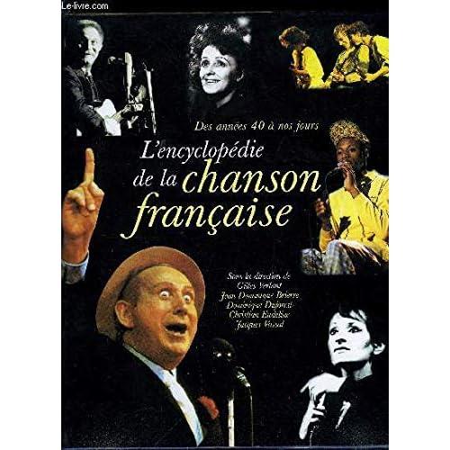 L'encyclopédie de la chanson française : Des années 40 à nos jours