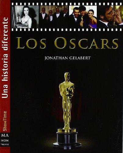 Oscars, los: Todo lo que necesita saber sobre los oscars. por Jonathan Gelabert