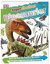 Superchecker! Dinosaurier: Was willst du heute wissen? Coole Fakten, Steckbriefe und Rekorde
