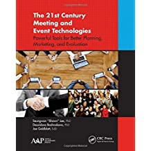 "The 21st Century Meeting and Event Technologies: Powerful Tools for Better Planning, Marketing, and Evaluation by Seungwon ""Shawn"" Lee (2016-07-06)"