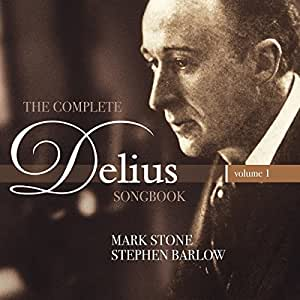 The Complete Delius Songbook Volume 1