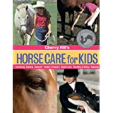 Cherry Hill's Horse Care for Kids: Grooming, Feeding, Behavior, Stable & Pasture, Health Care, Handling & Safety, Enjoying (English Edition)