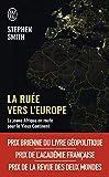La ruée vers l'Europe : la jeune Afrique en route pour le vieux continent : essai / Stephen Smith | Smith, Stephen (1956-....). Auteur