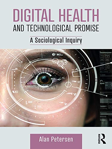 Digital Health and Technological Promise: A Sociological Inquiry (English Edition)
