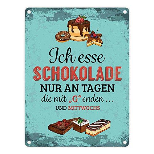 Metallschild mit Schokolade Motiv und Spruch: .nur an Tagen die mit G Enden. und mittwochs
