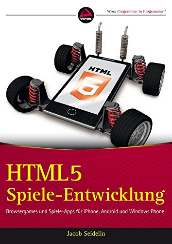 [(HTML5-Spieleentwicklung - Browsergames und Spiele-Apps fur iPhone, Android und Windows Phone)] [By (author) Jacob Seidelin ] published on (January, 2013)