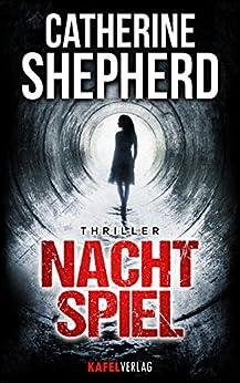 Nachtspiel (Julia Schwarz-Thriller 2) (German Edition) by [Shepherd, Catherine]