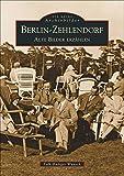 Berlin-Zehlendorf. Alte Bilder erzählen