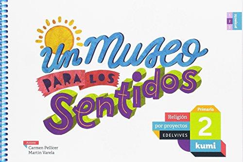 Un museo para los sentidos: 2º primaria (kumi)