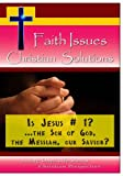 Is Jesus No. 1? ... the Son of God; the Messiah; our Savior?