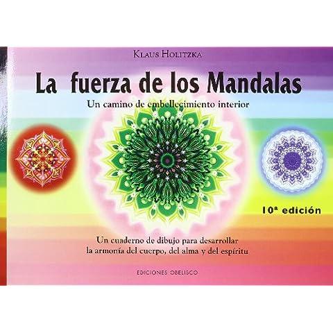 La fuerza de los mandalas: un cuaderno de dibujo para desarrollar la armonía del cuerpo, del alma y del espíritu (LIBROS