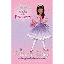 La Princesa Daisy y el dragón deslumbrante (Literatura Infantil (6-11 Años) - El Club De Las Princesas)