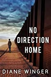 No Direction Home by Diane Winger