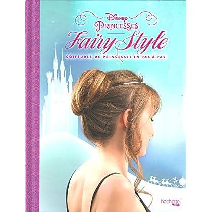 Princesses Disney Fairy Style: Coiffures de princesses en pas à pas