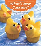 What's New, Cupcake?: Ingeniously Simple Designs for Every Occasion by Karen Tack, Alan Richardson (April 5, 2010) Paperback