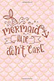 Best Creativity for Kids Teen Books For Girls - Mermaid Hair Don't Care: Cute Notebook for Girls Review