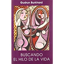 Buscando El Hilo de La Vida (Spanish Edition) by Gudrun Burkhard (2000-09-02)