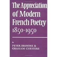 Appreciation Modern French Poetry (1850-1950)